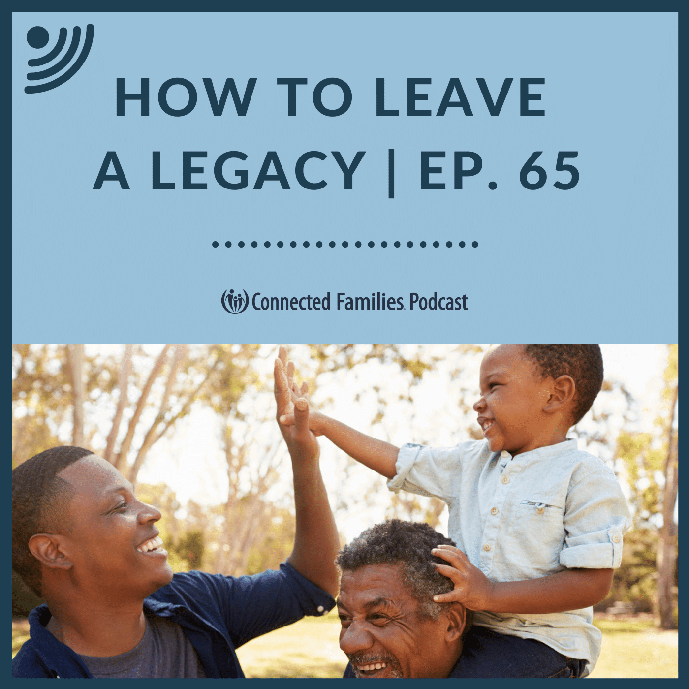How to Leave a Legacy | Ep. 65