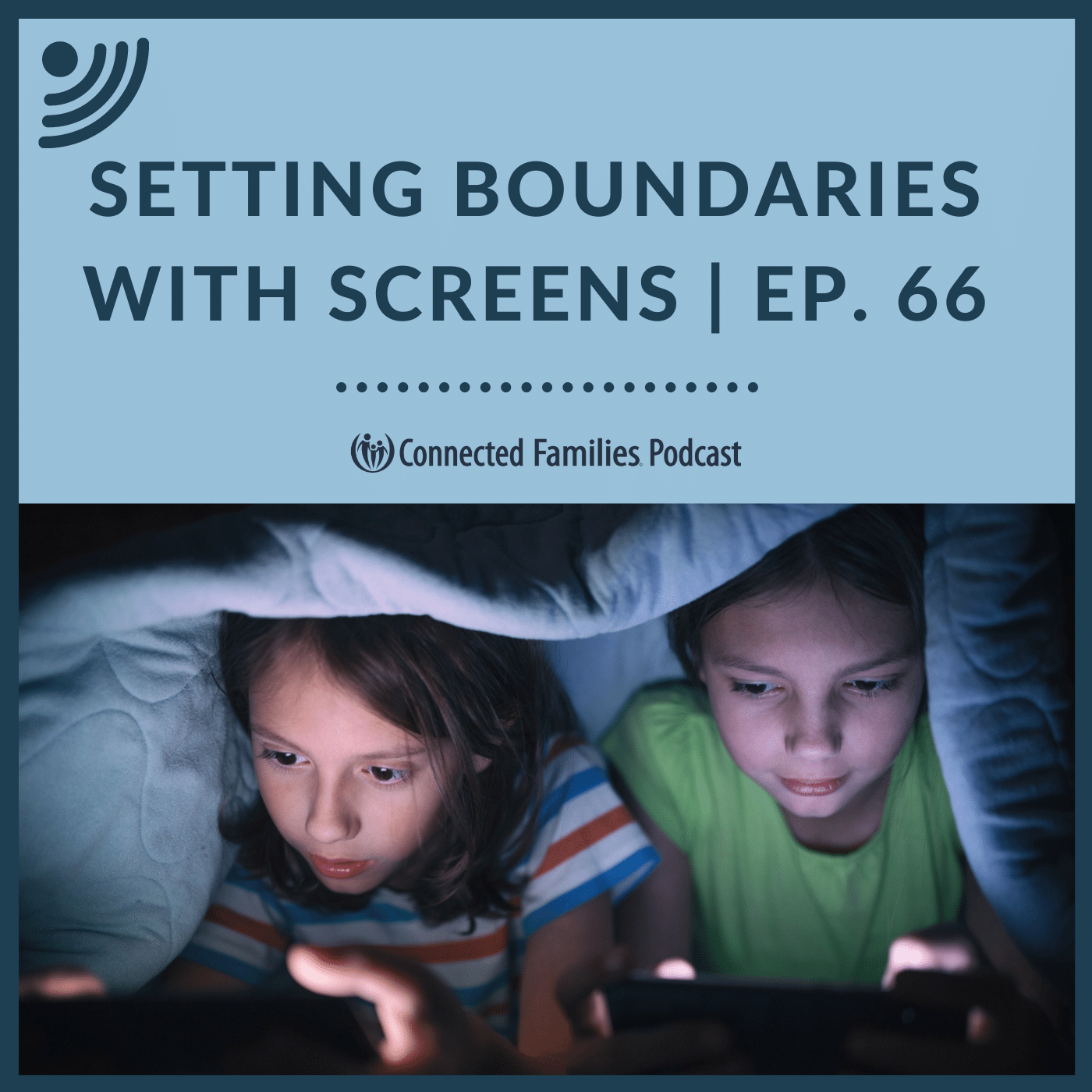 Setting Boundaries with Screens | Ep. 66